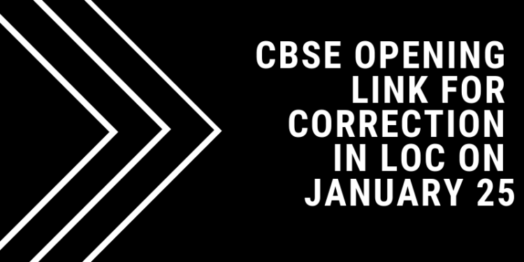 CBSE Opening Link for Correction in LOC on January 25