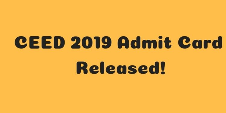 CEED 2019 Admit Card Released!