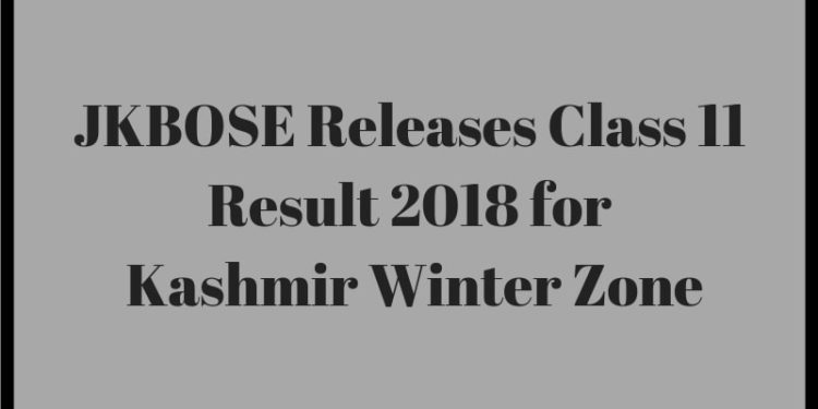 JKBOSE Releases Class 11 Result 2018 for Kashmir Winter Zone