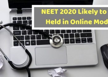NEET 2020 Likely to be Held in Online Mode