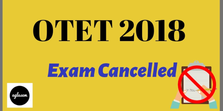 OTET 2018 Exam Cancelled