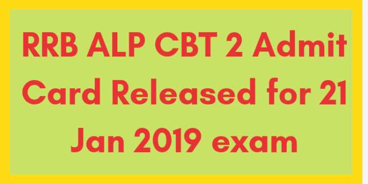 RRB ALP CBT 2 Admit Card Released