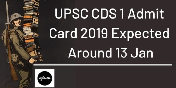 UPSC CDS 1 Admit Card 2019 Expected Around 13 Jan