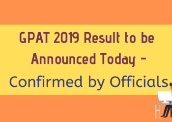 GPAT 2019 Result to be Announced Today