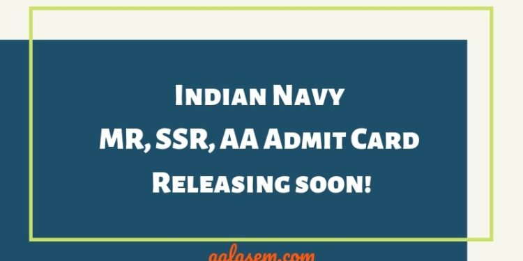 Indian Navy MR, SSR, AA Admit Card Releasing on 15 February