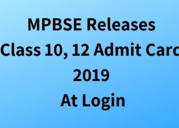 MPBSE Releases Class 10, 12 Admit Card 2019 At Login