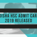 Odisha HSC Admit Card 2019 Released