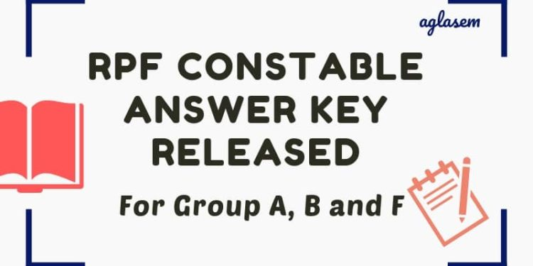 RPF CONSTABLE ANSWER KEY RELEASED Aglasem