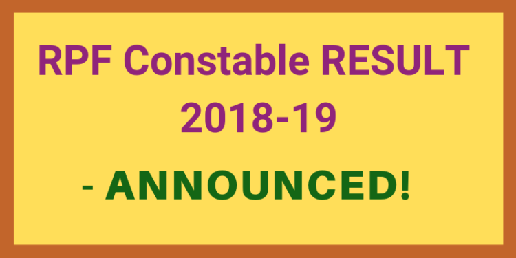 RPF Constable Result 2018-19 Announced