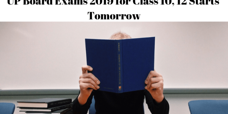 UP Board Exams 2019 for Class 10, 12 Starts Tomorrow