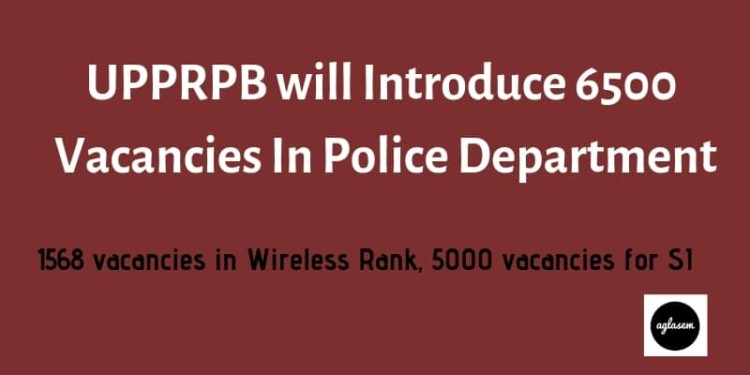 UPPRPB will Introduce 6500 Vacancies In Police Department