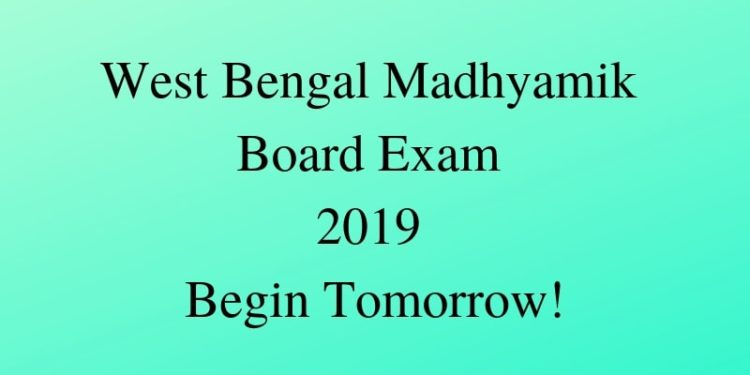 West Bengal Madhyamik Board Exam 2019 Begin Tomorrow!