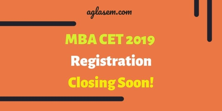 MBA CET 2019 Registration Closing Soon