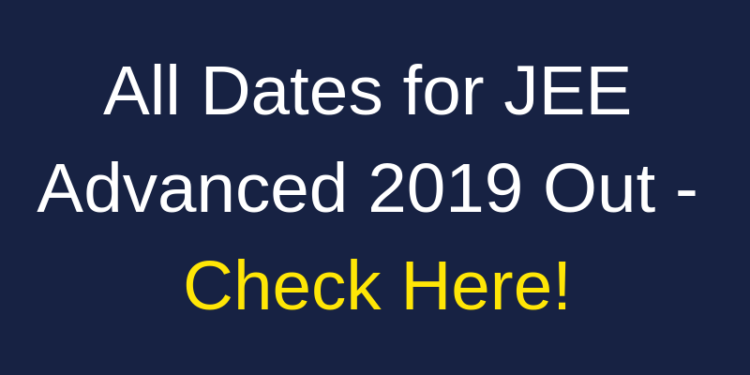 All Dates for JEE Advanced 2019 Out - Check Here