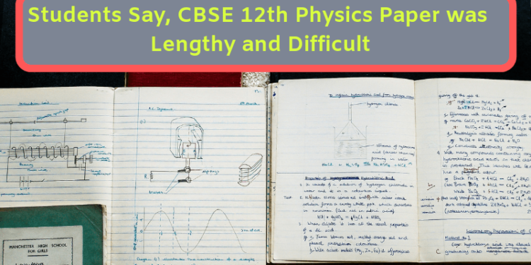 CBSE 12th Physics Paper was Lengthy and Difficult