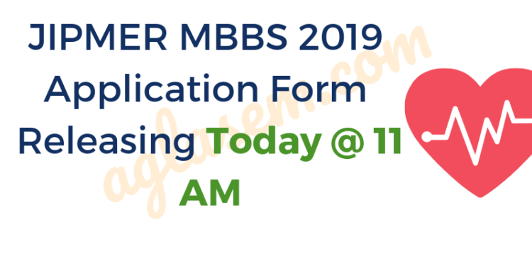 JIPMER MBBS 2019 Application Form Releasing Today