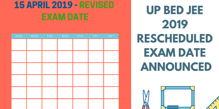 UP BED JEE 2019 RESCHEDULED EXAM DATE ANNOUNCED