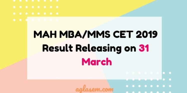 MAH MBA/MMS CET 2019 Result Releasing on 31 March