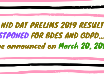 NID DAT PRELIMS 2019 RESULT POSTPONED FOR BDES AND GDPD
