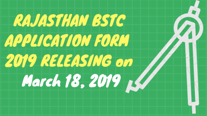 RAJASTHAN BSTC APPLICATION FORM 2019 RELEASING TODAY