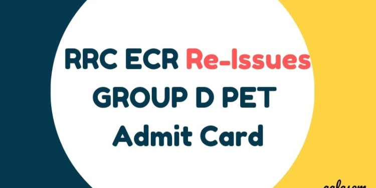 RRB ECR Re-Issues GROUP D PET Admit Card Aglasem