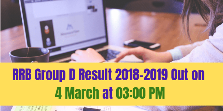 RRB Group D Result 2018-2019 Out At 3 PM