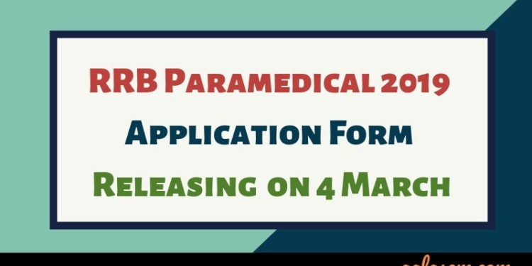 RRB Paramedical 2019 Application Form Releasing on 4 March