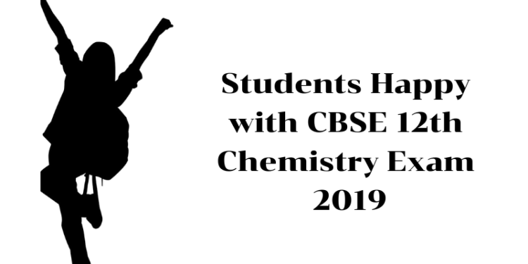 Students Happy with CBSE 12th Chemistry Exam 2019