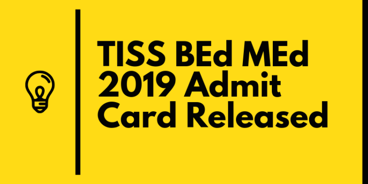 TISS BEd MEd 2019 Admit Card Released