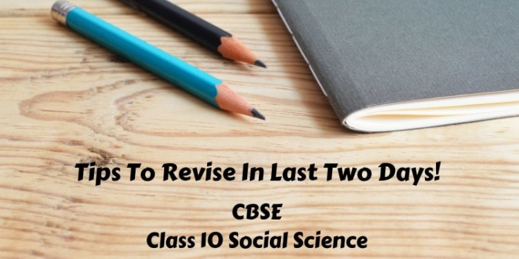 Tips To Revise In Last Two Days!