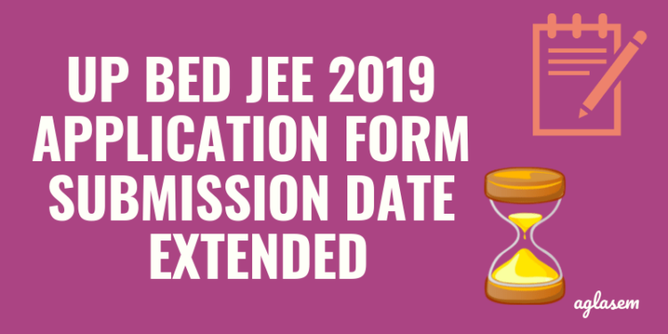 UP BEd JEE 2019 Application Form Submission Date Extended