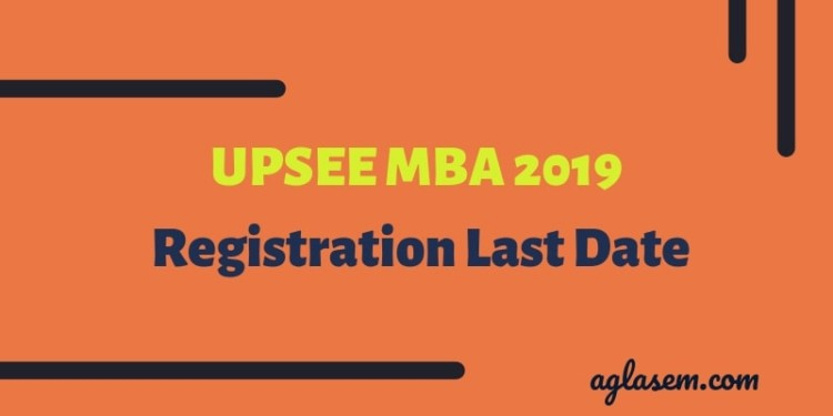 UPSEE MBA 2019 Registration Last Date
