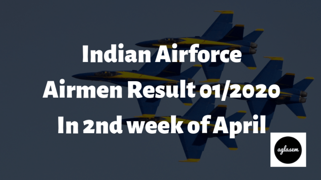 Indian Air Force Airmen Result 01/2020 Expected In 2nd Week