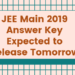 JEE Main 2019 Answer Key Expected to Release Tomorrow