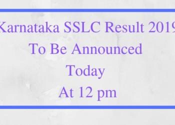 Karnataka SSLC Result 2019 To Be Announced Today At 12 pm