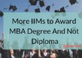 More IIMs to Award MBA Degree And Not Diploma