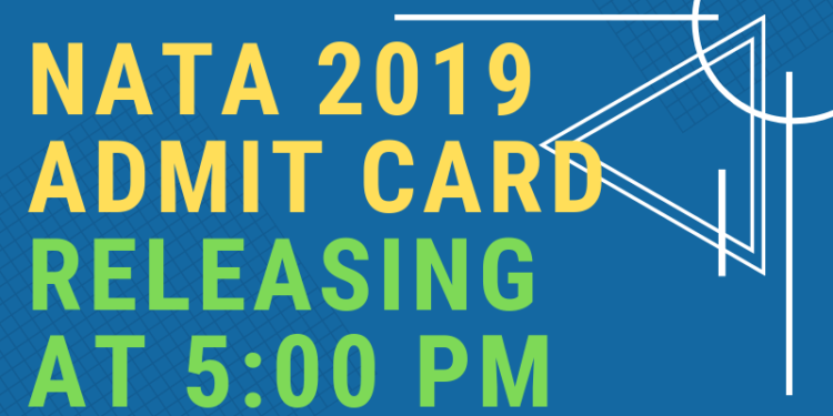 NATA 2019 Admit Card Releasing at 5 PM