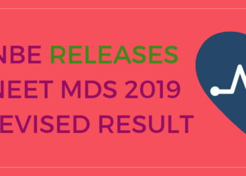 NBE RELEASES NEET MDS 2019 REVISED RESULT