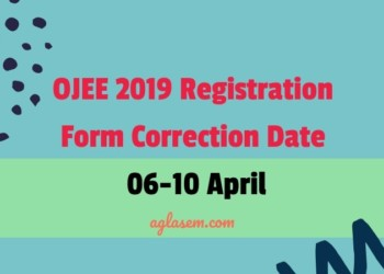 OJEE 2019 Registration Form Correction Until 10 April