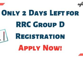 Only 2 Days Left for RRC Group D Registration Aglasem