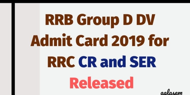 RRB Group D DV Admit Card 2019 for RRC CR and SER Released Aglasem