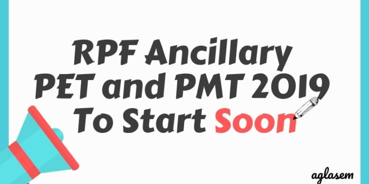 RPF Ancillary PET and PMT 2019 To Start Soon Aglasem