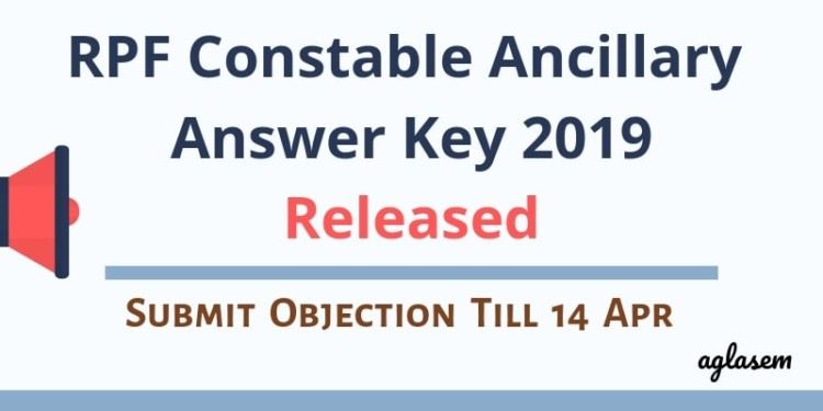 RPF Constable Ancillary Answer Key 2019 Released Aglasem