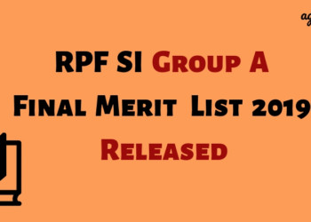 RPF SI Group A Final Merit List 2019 Released Aglasem