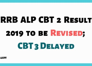 RRB ALP CBT 2 Result 2019 to be Revised; CBT 3 Delayed Aglasem
