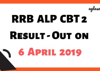 RRB ALP CBT 2 Result - Out on 6 April Aglasem