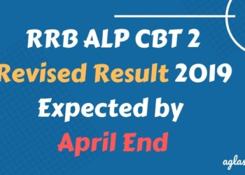 RRB ALP CBT 2 Revised Result 2019 Expected by April End Aglasem