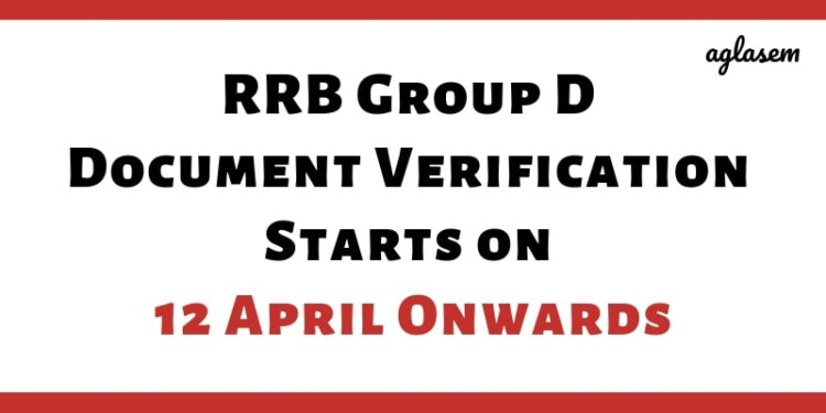 RRB Group D Document Verification Starts on 12 April Onwards Aglasem