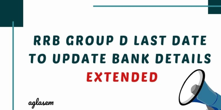 RRB Group D Last Date to Update Bank Details Extended Aglasem