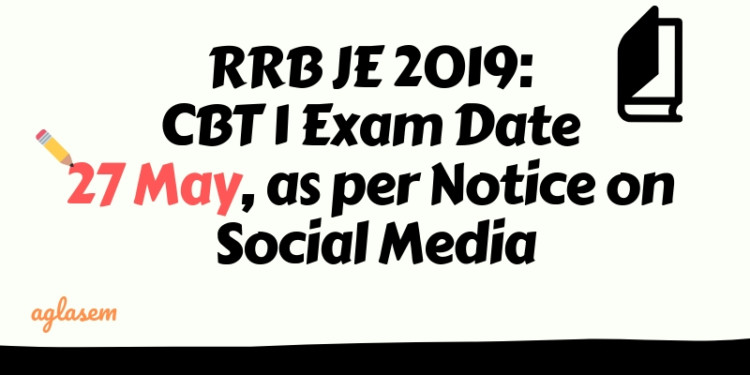 RRB JE 2019_ CBT 1 Exam Date 27 May Aglasem